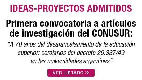 Ideas-proyectos Admitidos - Primera Convocatoria A Artículos De Investigación Del CONUSUR