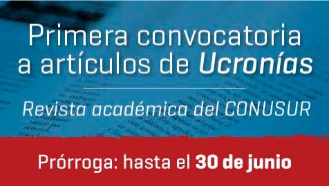 Primera Convocatoria De Artículos Revista Ucronías - Prórroga Hasta El 30 De Junio De 2019
