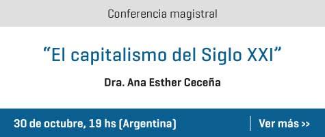 """Conferencia Magistral """"El Capitalismo Del Siglo XXI"""", Por La Dra. Ana Esther Ceceña"""