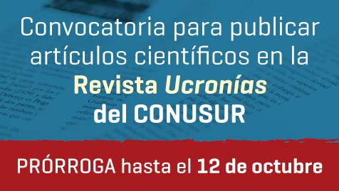 Prórroga de la convocatoria para publicar artículos científicos en la Revista Ucronías del CONUSUR