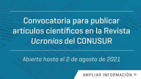 Convocatoria Para Publicar Artículos Científicos En La Revista Ucronías Del CONUSUR